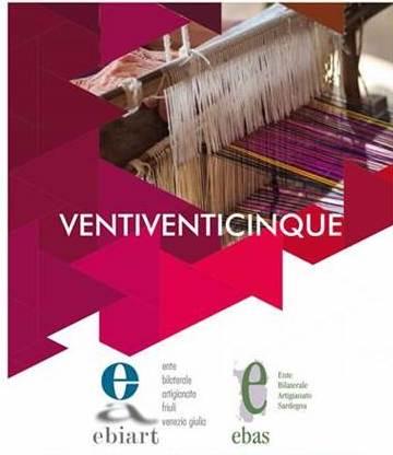 Vent'anni di Ebiart in FVG (1998-2018) ARTIGIANI: FIORE ALL'OCCHIELLO DELL'ECONOMIA ITALIANA