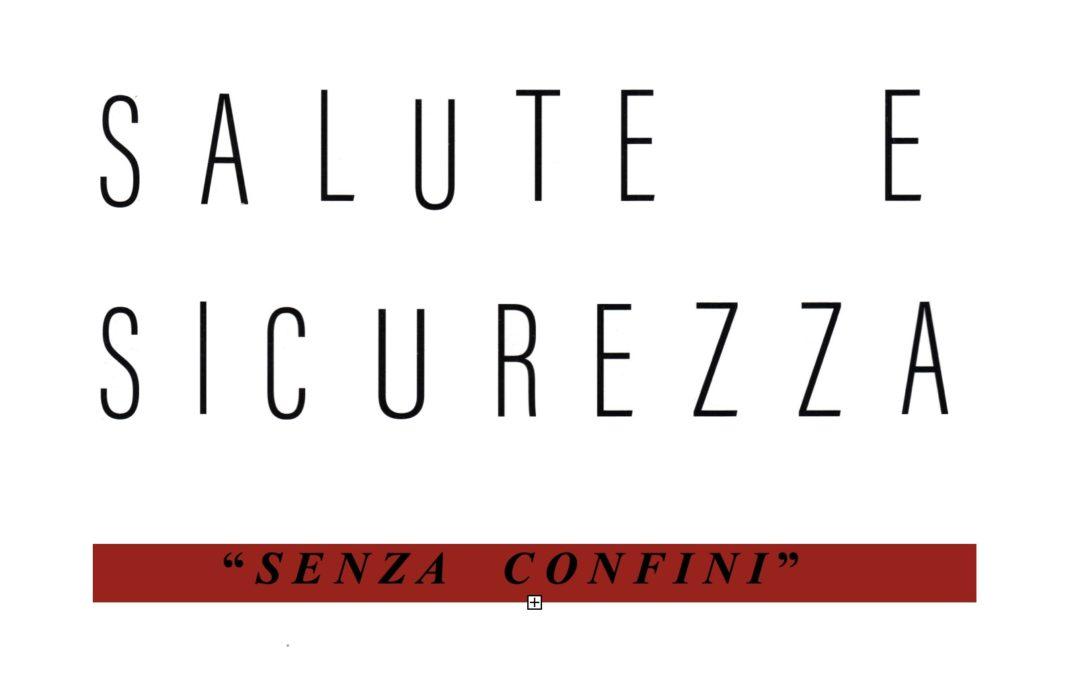 """SALUTE E SICUREZZA """"SENZA CONFINI"""""""